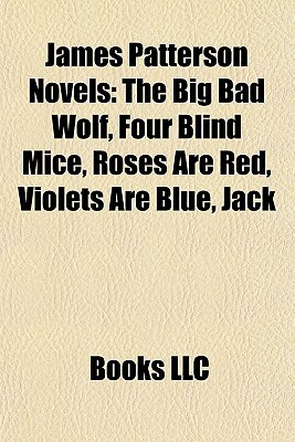 James Patterson Novels (Study Guide): The Big Bad Wolf, Four Blind Mice, Roses Are Red, Violets Are Blue, Jack