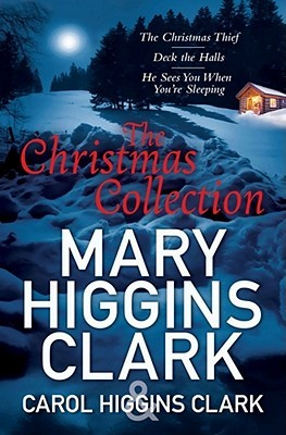 The Christmas Collection: Mary Higgins Clark & Carol Higgins Clark
