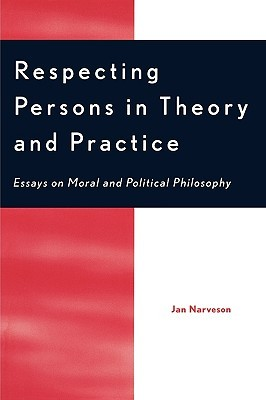 respecting-persons-in-theory-and-practice-essays-on-moral-and-political-philosophy