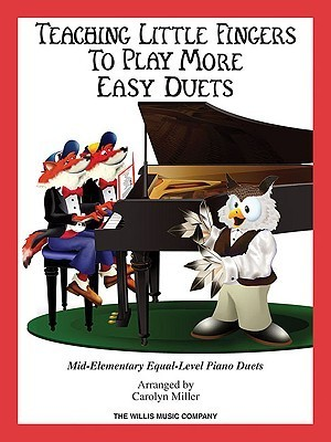 Teaching Little Fingers to Play More Easy Duets: 9 Elementary Equal-Level Piano Duets