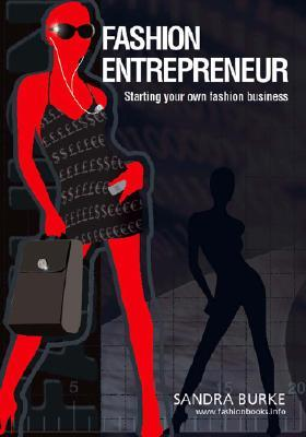 Fashion Entrepreneur: Starting Your Own Fashion Business