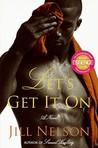 Let's Get It On: A Novel
