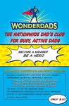 Wonderdads Membership 2010: Helping Dads with Kids Ages 0-10 Be Heroes
