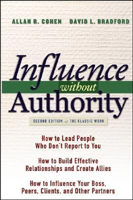 Influence Without Authority by Allan R. Cohen