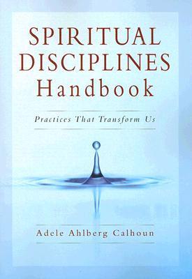 Spiritual Disciplines Handbook by Adele Ahlberg Calhoun