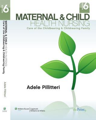 Maternal and Child Health Nursing: Care of the Childbearing and Childrearing Family [with Study Guide]