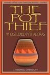The Pot Thief Who Studied Pythagoras (A Pot Thief Murder Mystery #1)