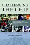 Challenging the Chip: Labor Rights and Environmental Justice in the Global Electronics Industry