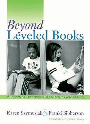 Beyond Leveled Books by Karen Szymusiak