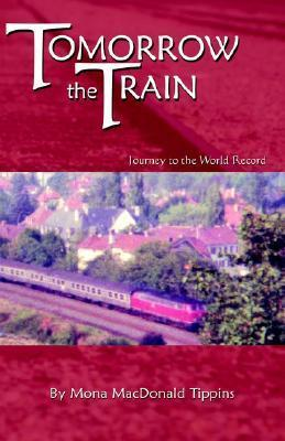 Tomorrow the Train: Journey to the World Record