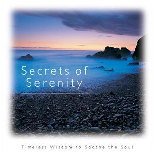Secrets of Serenity: Timeless Wisdom to Soothe the Soul