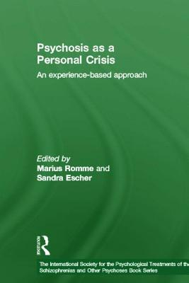 Psychosis as a Personal Crisis: An Experience-Based Approach