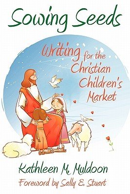 Sowing Seeds: Writing for the Christian Children's Market