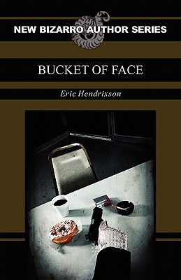 Bucket of Face