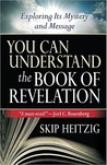 You Can Understand™ the Book of Revelation by Skip Heitzig
