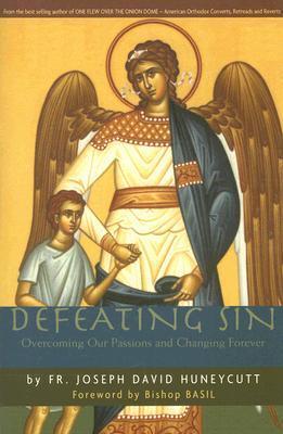 Defeating Sin by Joseph David Huneycutt