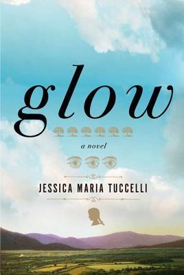Glow by Jessica Maria Tuccelli