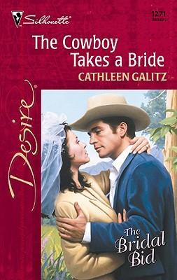 The Cowboy Takes a Bride (Silhouette Desire, #1271)