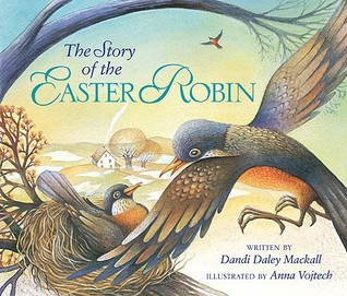 The Story Of Easter Robin By Dandi Daley Mackall