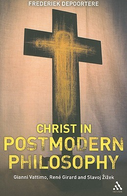 christ-in-postmodern-philosophy-gianni-vattimo-rene-girard-and-slavoj-zizek