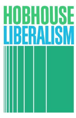 Liberalism by Leonard Trelawney Hobhouse
