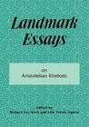 Landmark Essays on Aristotelian Rhetoric: Volume 14