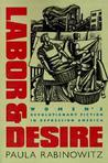 Labor & Desire: Women's Revolutionary Fiction in Depression America
