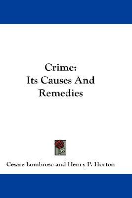 Crime: Its Causes And Remedies
