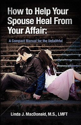 Your How Affair Heal Help Spouse To From Your said