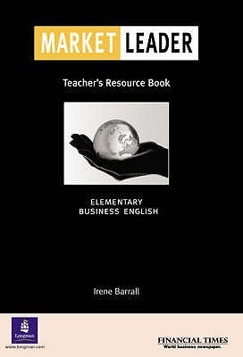 """Market Leader: Elementary Teacher's Resource Book: Business English with the """"Financial Times"""""""