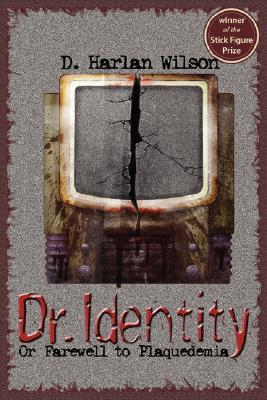 Dr. Identity by D. Harlan Wilson