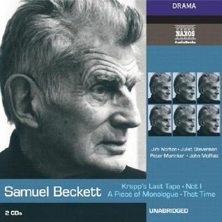Krapp's Last Tape/Not I/A Piece of Monologue/That Time by Samuel Beckett