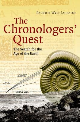 The Chronologers' Quest: The Search for the Age of the Earth