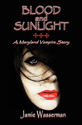 Blood and Sunlight by Jamie Wasserman