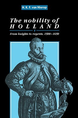 the-nobility-of-holland-from-knights-to-regents-1500-1650