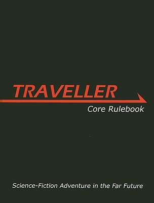 Traveller Core Rulebook: Science-Fiction Adventure in the Far Future