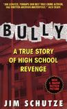 Bully: a True Story of High School Revenge