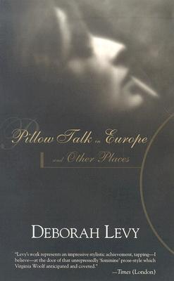 Pillow talk in europe and other places by deborah levy 907087 fandeluxe Choice Image