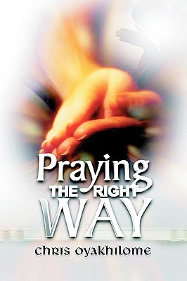 praying the right way book by pastor chris