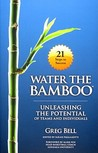 Water The Bamboo:...