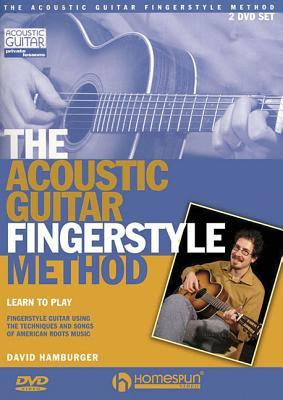 The Acoustic Guitar Fingerstyle Method: Learn to Play Using the Techniques and Songs of American Roots Music Two-DVD Set