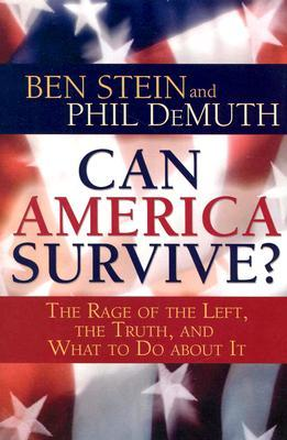 Can America Survive? The Rage of the Left, the Truth, and Wha... by Ben Stein