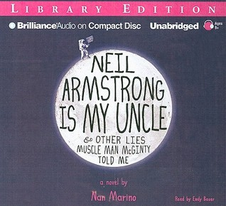 Neil Armstrong Is My Uncle & Other Lies Muscle Man McGinty To... by Nan Marino