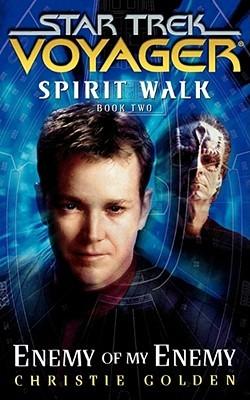 Enemy of My Enemy (Star Trek: Voyager; Spirit Walk, #2)