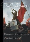 Inside the Stalin Archives: Discovering the New Russia