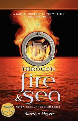 Through Fire and Sea by Marilyn Meyers