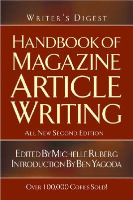 Writer's Digest Handbook of Magazine Article Writing by Michelle Ruberg