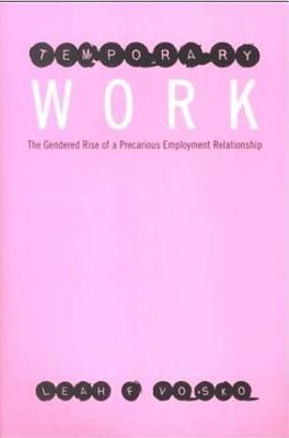 Temporary Work: The Gendered Rise of a Precarious Employment Relationship