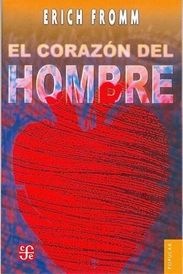 El corazón del hombre by Erich Fromm