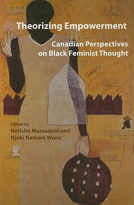 Theorizing Empowerment: Canadian Perspectives on Black Feminist Thought
